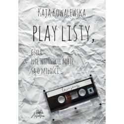 Play listy, czyli nie wszystkie fobie są o miłości - Kaja Kowalewska