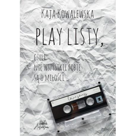 E-BOOK - Play listy, czyli nie wszystkie fobie są o miłości - Kaja Kowalewska